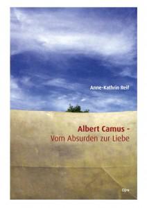 Cover: Anne-Kathrin Reif, Albert Camus - Vom Absurden zur Liebe